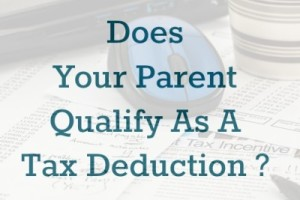 Does Your Parent Qualify As A Tax Deduction?