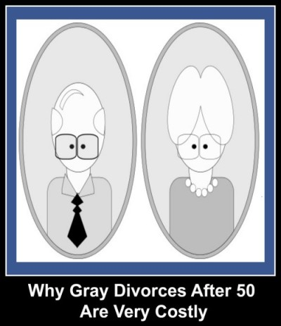 Why gray divorces, divorce after 50, is so costly.