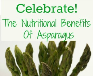 Celebrate The Benefits Of Healthy Asparagus