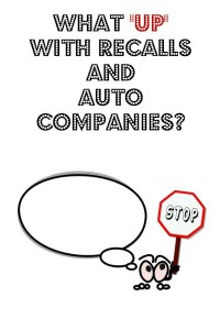 "What ""Up"" With The Recalls And Auto Companies?"