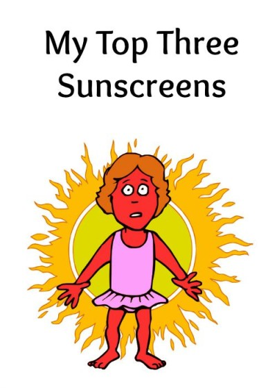 Are you a crispy critter? My top three sunscreens.