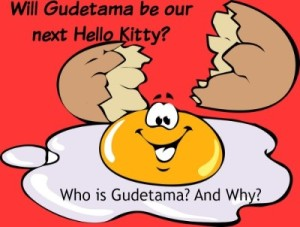 """The Gudetama Gift:  """"The Lazy Egg"""" Attempts To Overtake Hello Kitty"""