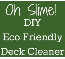 Slime Away! DIY Eco Friendly Safe Deck Cleaner
