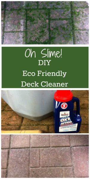 Oh Slime! Eco friendly safe deck cleaner. DIY and safe for family, pets and lawn.