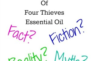 Four Thieves Essential Oil – Fact Or Fiction?