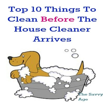Top 10 things To Clean Before The House Cleaner Arrives