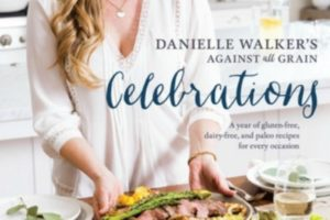 Book Review: Against All Grain Celebrations Cookbook