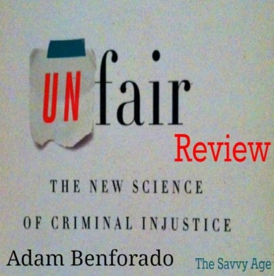 Book Review: Unfair: The New Science of Criminal Injustice by Adam Benforado