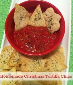 Chips Away! Homemade Christmas Tortilla Chips