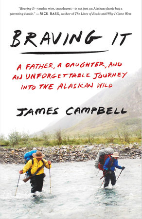 Book review of Braving It. The journey of a father and teenage daughter through the wilds of Alaska.