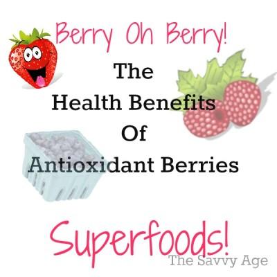 Berry Oh Berry! Benefits Of Antioxidants Berries