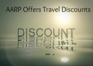 AARP offers travel discounts.