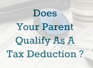 Caregivers – Does Your Parent Qualify As A Tax Deduction?
