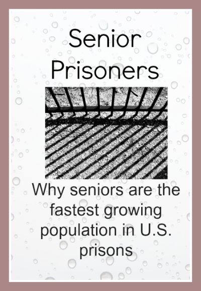Senior prisoners fastest growing prison population in U.S.