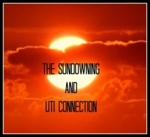 Sundowning and UTI's