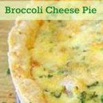 Quick and easy Broccoli Cheese Pie! Quick and easy to make for dinner or a side dish!