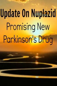 Update on Nuplazid, promising new Parkinson's drug.