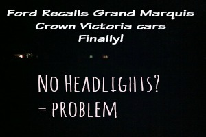 Ford Recalls Grand Marquis With Headlight Failure Finally!