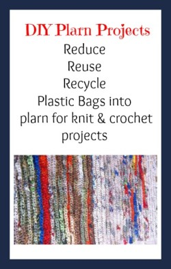 Recycle plastic bags into plarn = plastic yarn to knit, crochet and craft.
