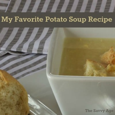 My Favorite Potato Soup Recipe