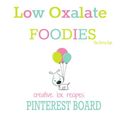 Low Oxalate Recipes:  Pinterest Board