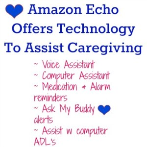 Amazon Echo: The Newest Assistive Tool For Caregivers?