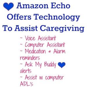 Amazon Echoo offers caregiver assistance.