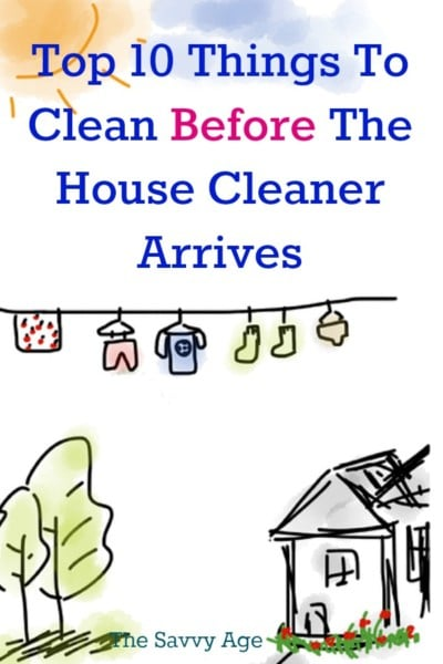 Cleaning the house before the house cleaner arrives? Top 10 list.