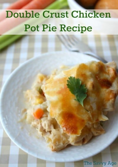 Double crust chicken pot pie recipe. Double the crustand double the comfort.