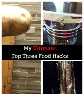 My Ultimate Top Three Food Hacks