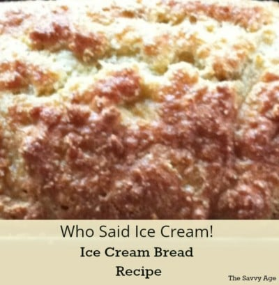 Who Said Ice Cream! Easy Ice Cream Bread Recipe
