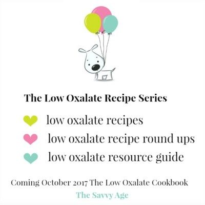 Enjoy low oxalate recipes and recipe round ups!