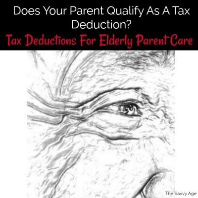 Family Caregivers – Tax Deductions For Elderly Parent Care?