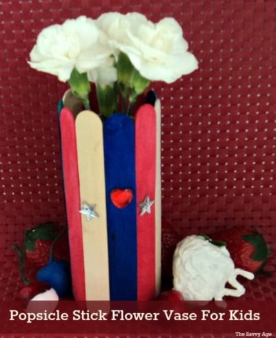 Patriotic Popsicle Stick Flower Vase For Kids The Savvy Age