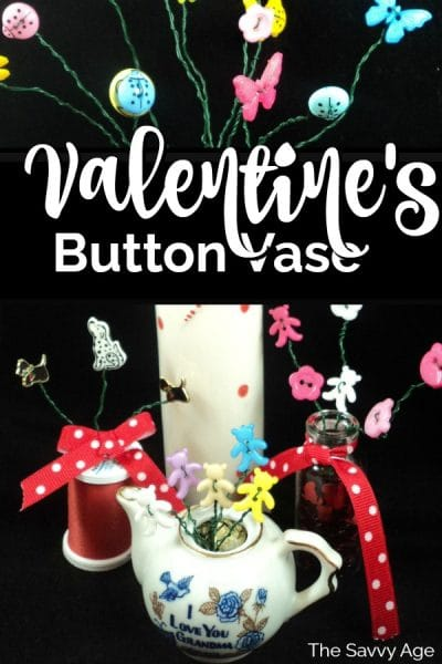 Valentine's Button vases: teacup, spool of thread, heart vase with flowers made of buttons.